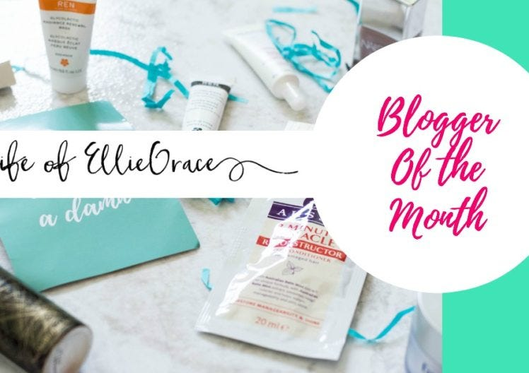Blogger of the Month: Life of Ellie Grace