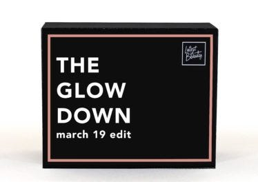 MARCH'S THE GLOW DOWN EDIT IS HERE!
