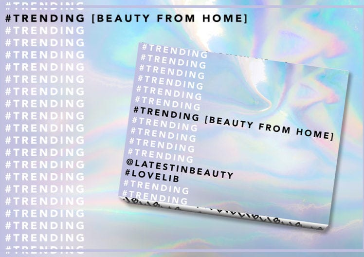 #TRENDING BEAUTY FROM HOME EXPLAINED