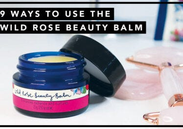 9 WAYS TO USE THE WILD ROSE BEAUTY BALM