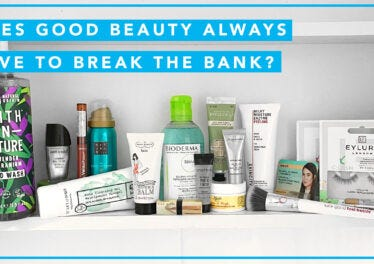 DOES GOOD BEAUTY ALWAYS HAVE TO BREAK THE BANK?