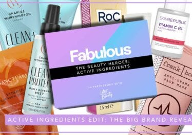 FABULOUS ACTIVE INGREDIENTS EDIT: THE BIG BRAND REVEAL